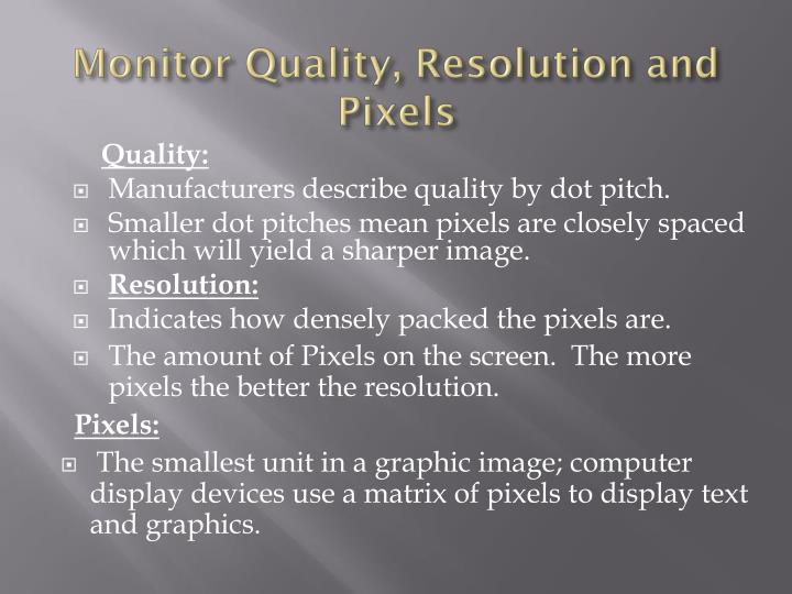 Monitor Quality, Resolution and Pixels