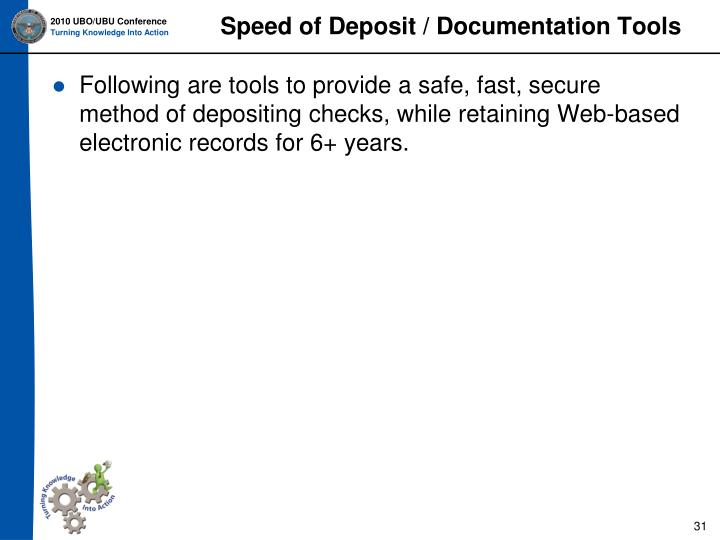 Speed of Deposit / Documentation Tools