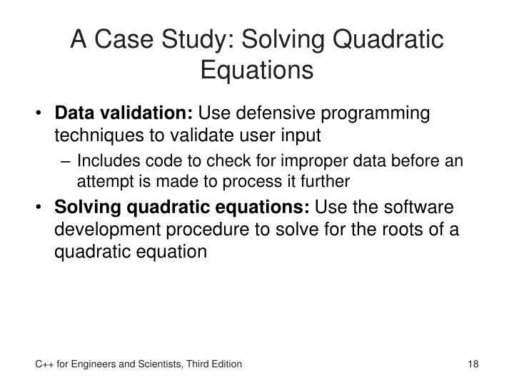 A Case Study: Solving Quadratic Equations