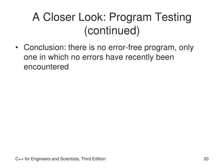 A Closer Look: Program Testing (continued)