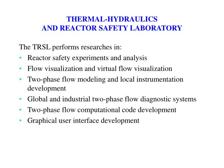 Thermal hydraulics and reactor safety laboratory