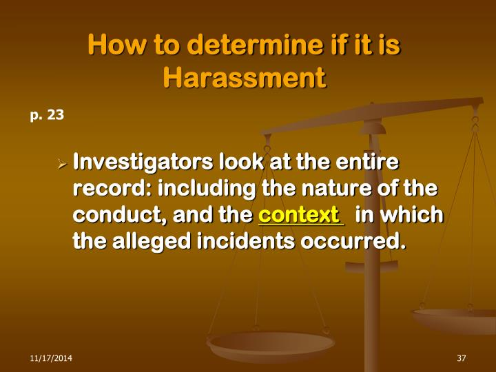 How to determine if it is  Harassment