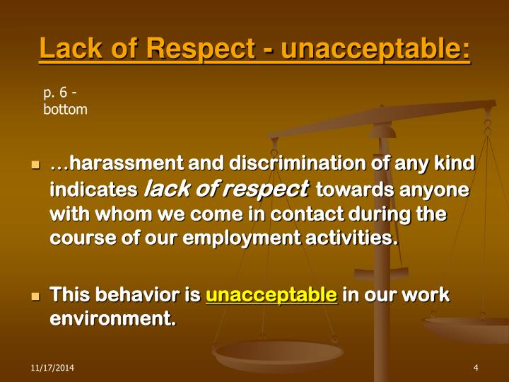 Lack of Respect - unacceptable: