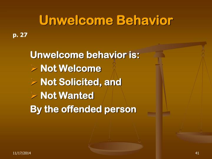 Unwelcome Behavior