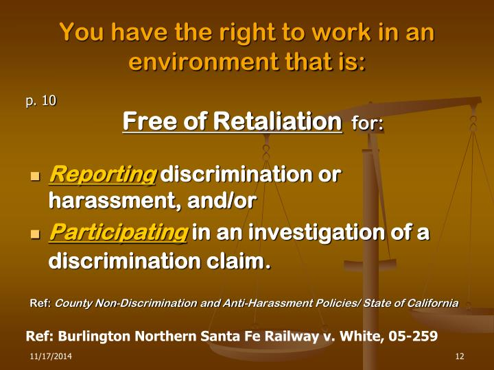 You have the right to work in an environment that is: