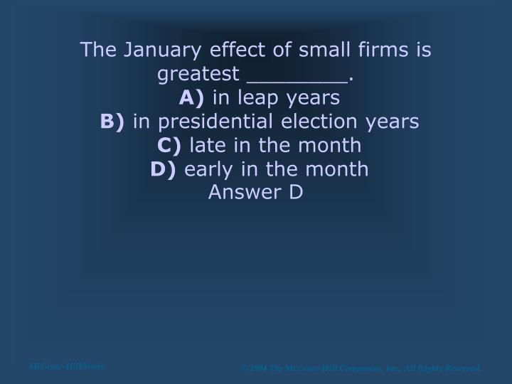 The January effect of small firms is greatest ________.