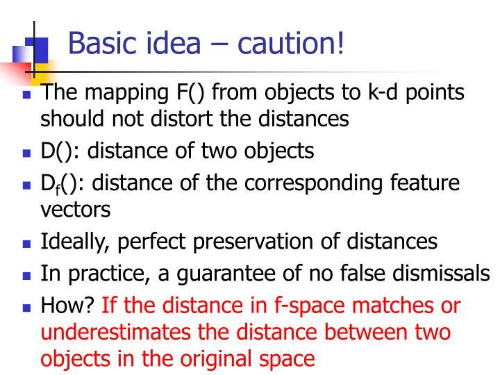 Basic idea – caution!