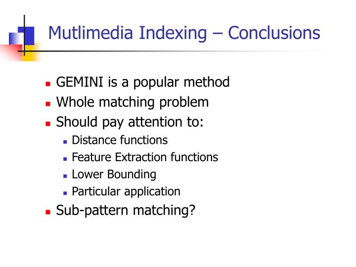 Mutlimedia Indexing – Conclusions