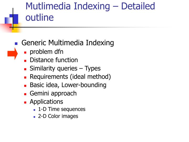 Mutlimedia indexing detailed outline