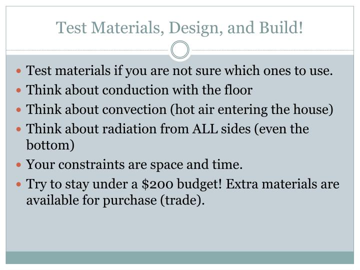 Test Materials, Design, and Build!