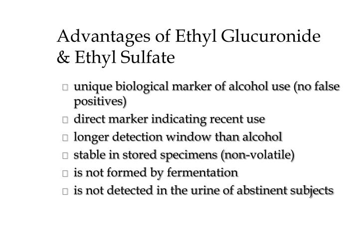 Advantages of Ethyl Glucuronide & Ethyl Sulfate