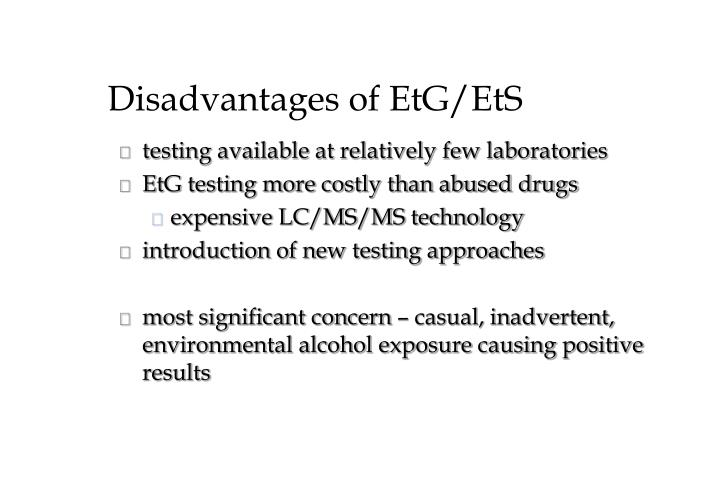 Disadvantages of EtG/EtS