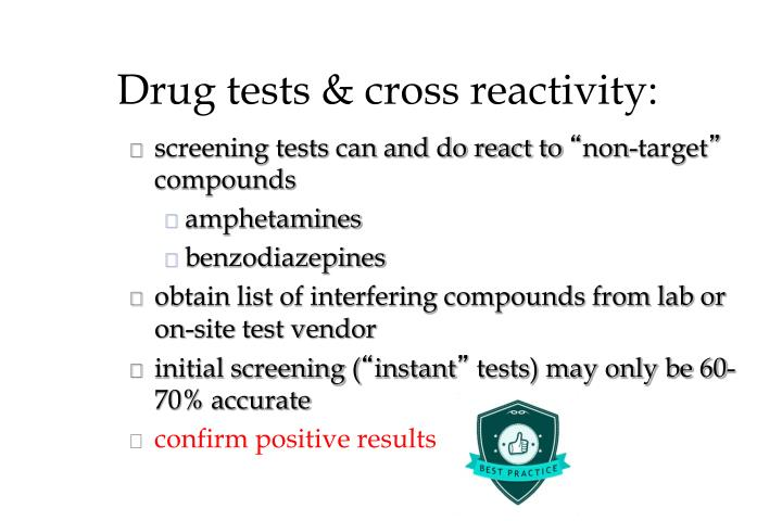 Drug tests & cross reactivity: