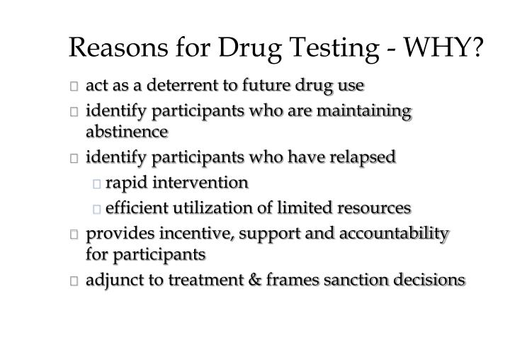 Reasons for Drug Testing - WHY?