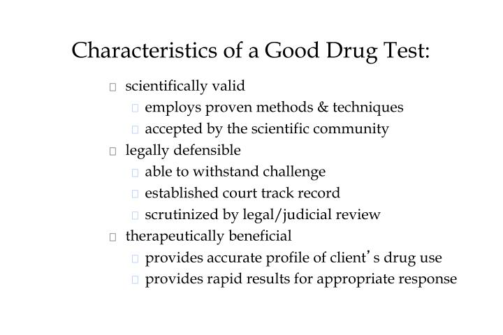 Characteristics of a Good Drug Test: