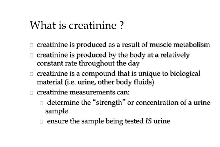 What is creatinine ?