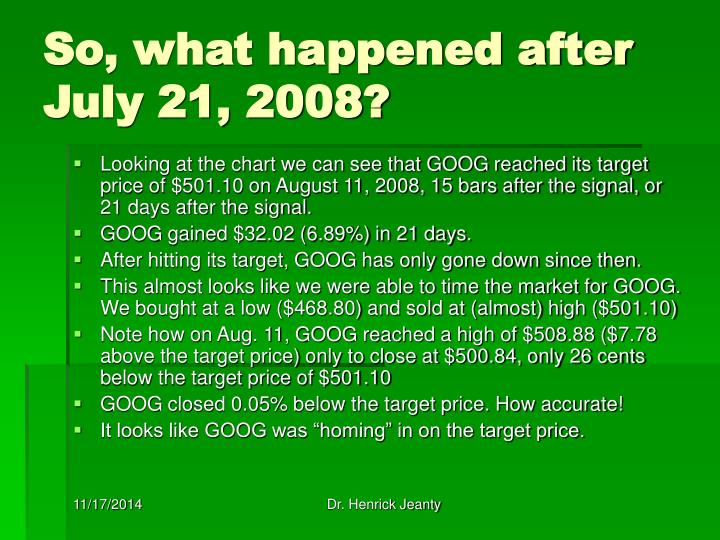 So, what happened after July 21, 2008?