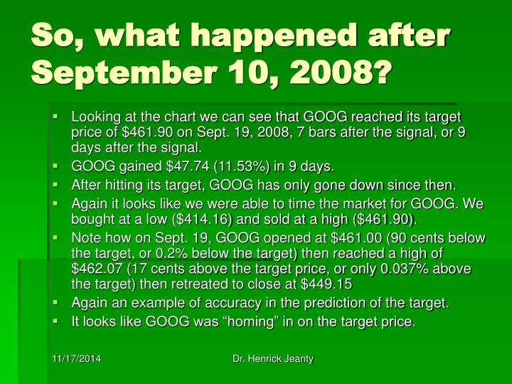 So, what happened after September 10, 2008?