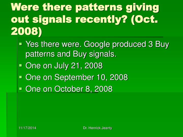 Were there patterns giving out signals recently? (Oct. 2008)