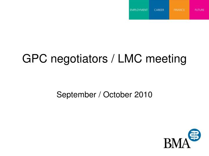 Gpc negotiators lmc meeting