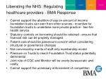 liberating the nhs regulating healthcare providers bma response