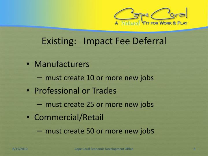 Existing:   Impact Fee Deferral