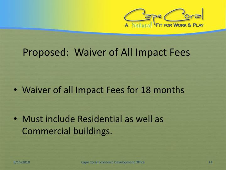 Proposed:  Waiver of All Impact Fees