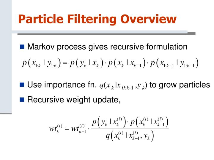 Particle Filtering Overview