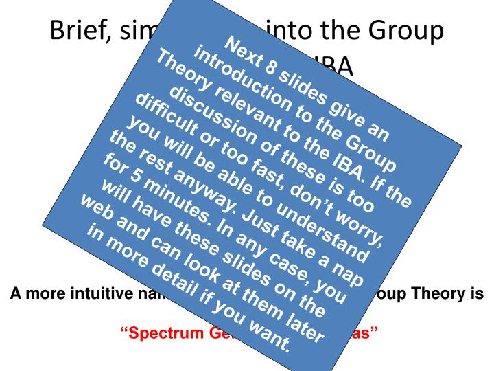 Brief, simple, trip into the Group Theory of the IBA
