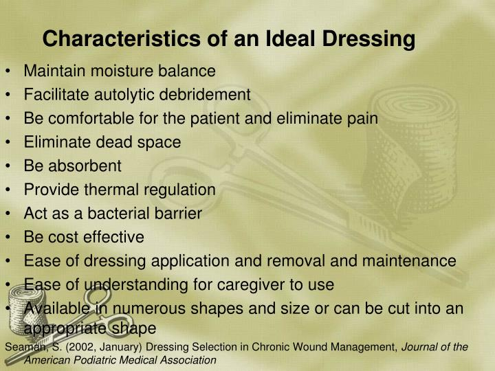 Characteristics of an Ideal Dressing