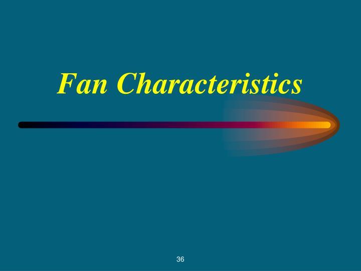 Fan Characteristics