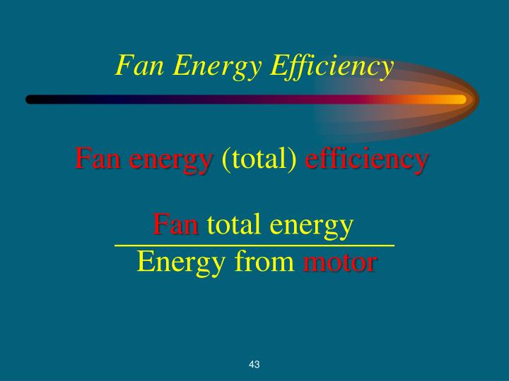 Fan Energy Efficiency
