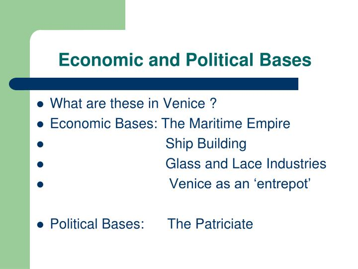 Economic and Political Bases