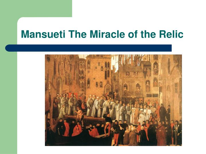 Mansueti The Miracle of the Relic