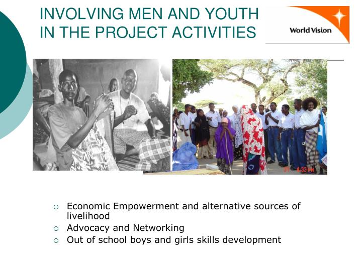 INVOLVING MEN AND YOUTH IN THE PROJECT ACTIVITIES