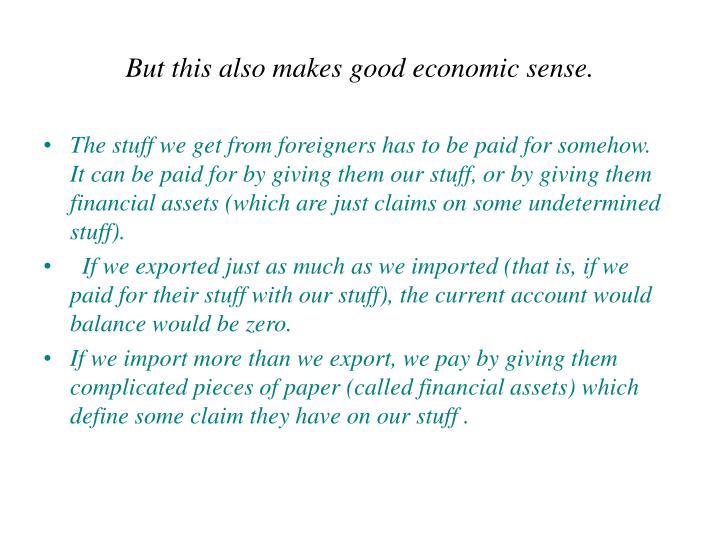 But this also makes good economic sense.