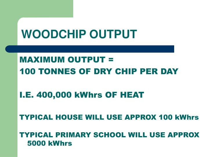 WOODCHIP OUTPUT