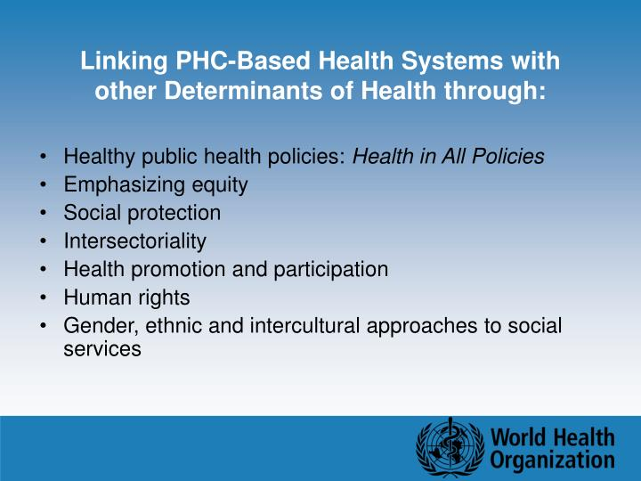 Linking PHC-Based Health Systems with other Determinants of Health through: