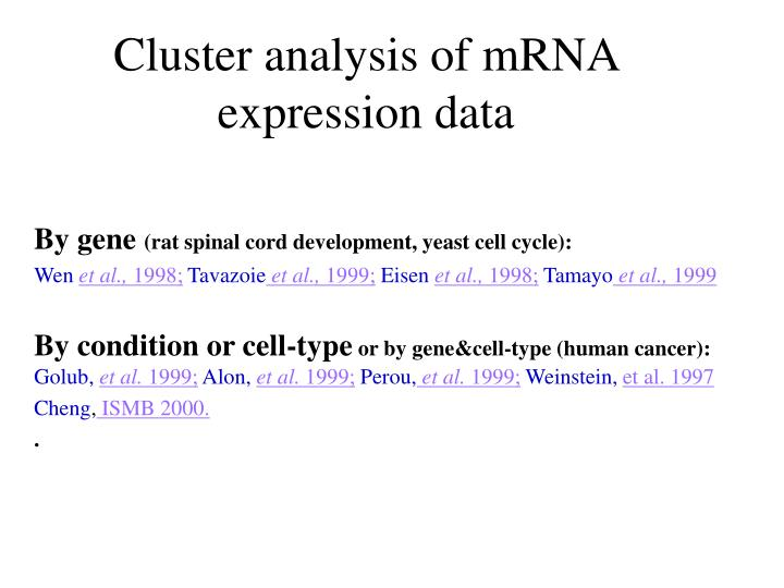 Cluster analysis of mRNA expression data