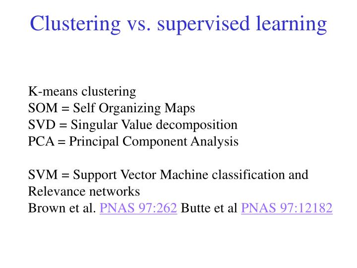 Clustering vs. supervised learning