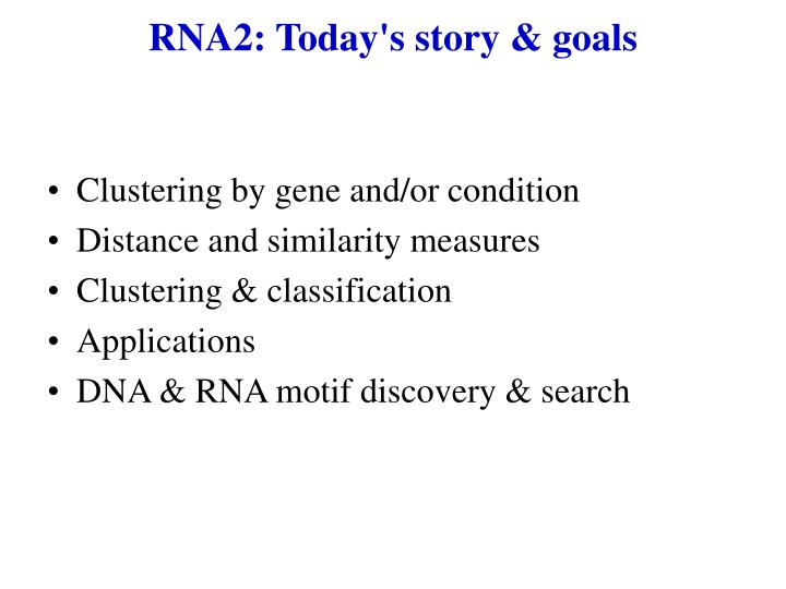 RNA2: Today's story & goals