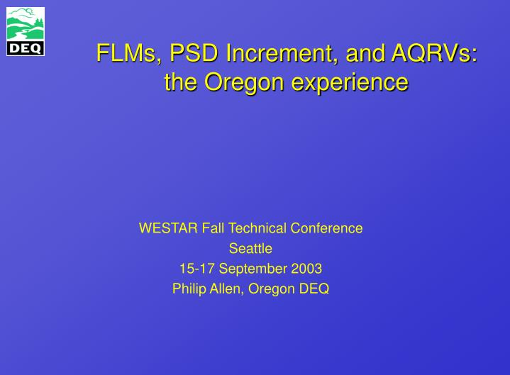 Flms psd increment and aqrvs the oregon experience