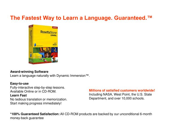 The Fastest Way to Learn a Language. Guaranteed.™