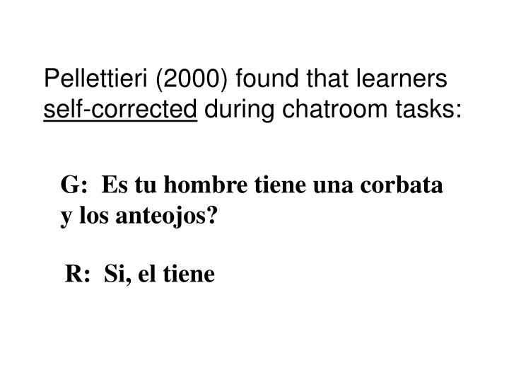 Pellettieri (2000) found that learners