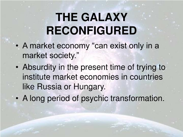 THE GALAXY RECONFIGURED