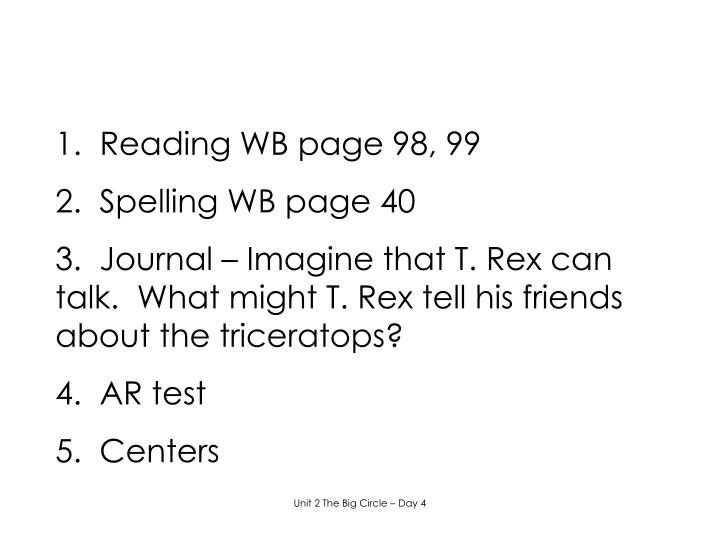 1.  Reading WB page 98, 99