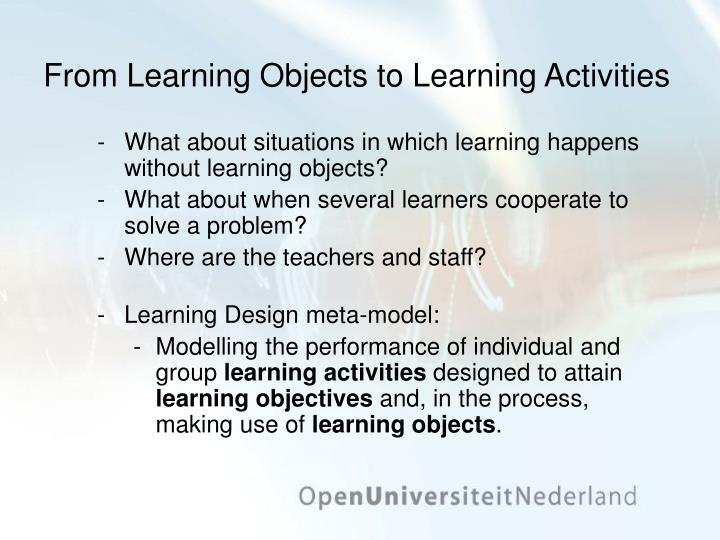 From Learning Objects to Learning Activities