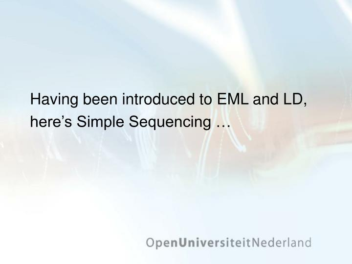 Having been introduced to EML and LD, here's Simple Sequencing …