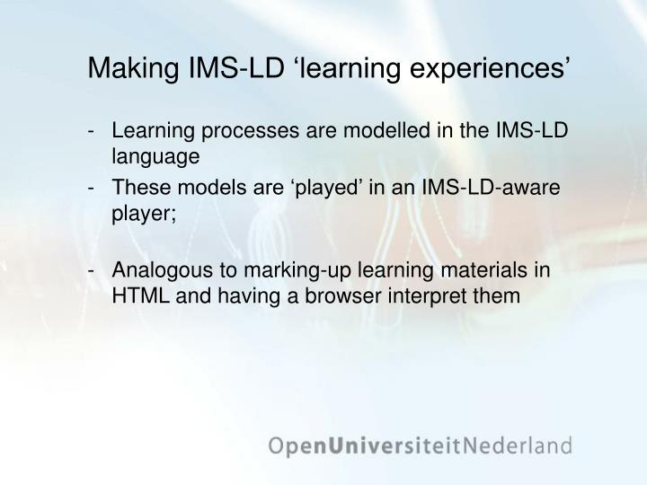Making IMS-LD 'learning experiences'