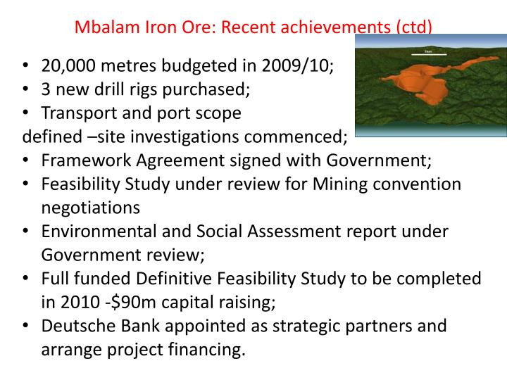 Mbalam Iron Ore: Recent achievements (ctd)